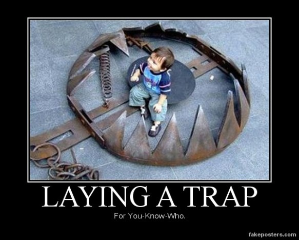 Laying a trap
