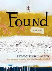 """Found: A Memoir"" by Jennifer Lauck"